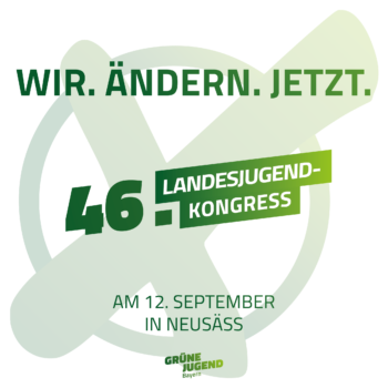 "Wir.ändern.jetzt. = 46. Landesjugendkongress, großes grünes Kreuz plus ""am 12. September in Neusäß"""